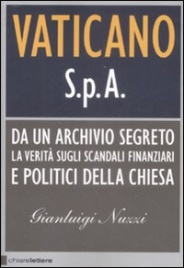 VATICANO S.P.A Da un archivio segreto la verità sugli scandali finanziari e politici della Chiesa di Gianluigi Nuzzi