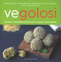 VEGOLOSI Impara a cucinare golosi piatti vegani e vegetariani