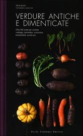 VERDURE ANTICHE E DIMENTICATE Oltre 100 ricette per cucinare rutabaga, topinambur, scorzonere, barbabietole, zucche, ecc di Keda Black