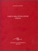 VERITà DELL'EVOLUZIONE UMANA di Rudolf Steiner