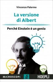 LA VERSIONE DI ALBERT Perché Einstein è un genio di Maurizio Palermo