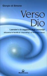 """VERSO DIO I pensieri e la saggezza degli immortali attraverso le facoltà di """"channeling"""" di Véronique Vavon di Giorgio Di Simone"""