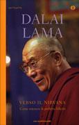 VERSO IL NIRVANA Come ottenere la perfetta felicità - Nuova edizione di Dalai Lama
