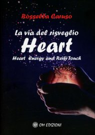 LA VIA DEL RISVEGLIO - HEART Heart Energy and Reiki Touch di Rossella Caruso