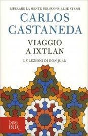 VIAGGIO A IXTLAN Le lezioni di don Juan di Carlos Castaneda