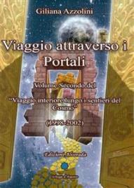 """VIAGGIO ATTRAVERSO I PORTALI (EBOOK) Volume Secondo del """"Viaggio interiore lungo i sentieri del cosmo"""" di Giliana Azzolini"""