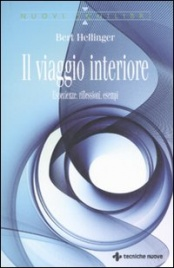 IL VIAGGIO INTERIORE Esperienze, riflessioni. esempi di Bert Hellinger