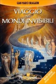 VIAGGIO NEI MONDI INVISIBILI di Gian Marco Bragadin