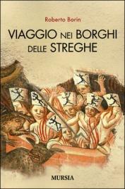 VIAGGIO NEI BORGHI DELLE STREGHE di Roberto Borin