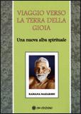 VIAGGIO VERSO LA TERRA DELLA GIOIA Una nuova alba spirituale di Sri Ramana Maharshi