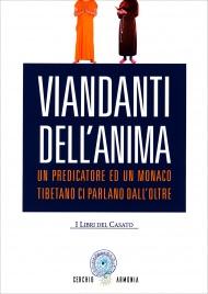 VIANDANTI DELL'ANIMA Un predicatore ed un monaco tibetano ci parlano dall'oltre di Giulio Caserta