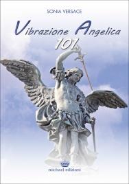 VIBRAZIONE ANGELICA 101 di Sonia Versace