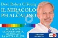 IL MIRACOLO DEL PH ALCALINO (VIDEOCORSO DIGITALE) Seminario formativo di Robert O. Young