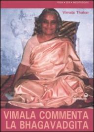 VIMALA COMMENTA LA BHAGAVADGITA di Vimala Thakar