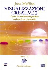 VISUALIZZAZIONI CREATIVE 2 - MEDITAZIONI GUIDATE IN CD AUDIO Come le meditazioni guidate svelano il tuo profondo di Jose Maffina