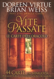 VITE PASSATE - LE CARTE DELL'ORACOLO 44 carte con miniguida per la lettura e l'interpretazione dei simboli di Doreen Virtue, Brian Weiss