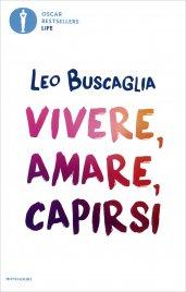 VIVERE, AMARE, CAPIRSI di Leo Buscaglia