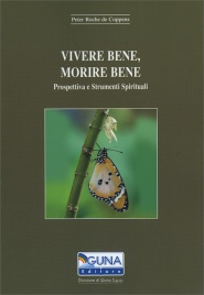 VIVERE BENE, MORIRE BENE Prospettiva e Strumenti Spirituali di Peter Roche De Coppens
