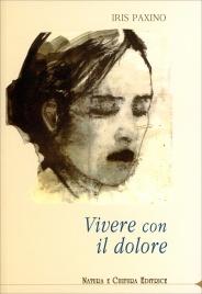 VIVERE CON IL DOLORE di Iris Paxino