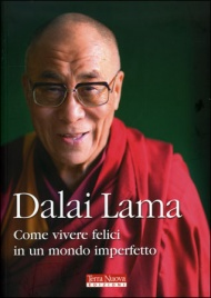 COME VIVERE FELICI IN UN MONDO IMPERFETTO di Dalai Lama, Alan Jacobs