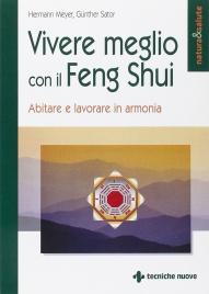 VIVERE MEGLIO CON IL FENG SHUI Abitare e lavorare in armonia di Gunther Sator