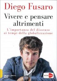VIVERE E PENSARE ALTRIMENTI - DOCUMENTARIO IN L'importanza del dissenso ai tempi della globalizzazione di Diego Fusaro