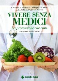 VIVERE SENZA MEDICI La prevenzione che cura