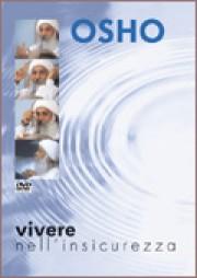 VIVERE NELL'INSICUREZZA DVD dolby digital in versione originale inglese allegato al libretto con la traduzione in italiano. di Osho