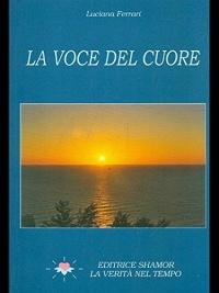 LA VOCE DEL CUORE di Luciana Ferrari