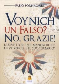 """VOYNICH UN FALSO? NO, GRAZIE! Nuove teorie sul manoscritto di voynich ed il suo """"erbario"""" di Fabio Fornaciari"""