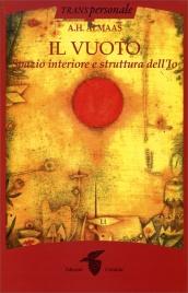 IL VUOTO Spazio Interiore e Struttura dell'Io di A.H. Almaas