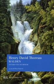 WALDEN Ovvero vita nei boschi di Henry D. Thoreau