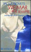 WEIMAR PER SEMPRE Una storia oltre il tempo di Paola Giovetti