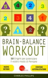 BRAIN BALANCE - WORKOUT 50 enigmi per potenziare il vostro modo di pensare di Charles Phillips