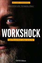 WORKSHOCK Risveglia il potere dei tuoi sogni di Richard Romagnoli