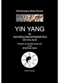 YIN E YANG IN NATUROLOGIA EPIGENETICA (EBOOK) di Pierfrancesco Maria Rovere