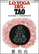 LO YOGA DEL TAO Alchimia e immortalità - Nuova ristampa di Lu K'uan Yu