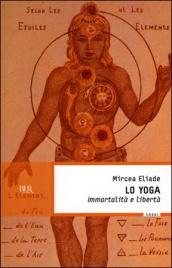 LO YOGA Immortalità e libertà di Mircea Eliade