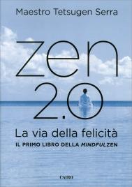 ZEN 2.0 La Via della Felicità di Tetsugen Serra