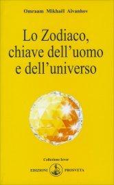 LO ZODIACO, CHIAVE DELL'UOMO E DELL'UNIVERSO di Omraam Michaël Aïvanhov