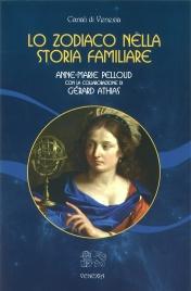 LO ZODIACO NELLA STORIA FAMILIARE di Anne Marie Pelloud, Gerard Athias