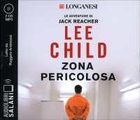 ZONA PERICOLOSA - AUDIOLIBRO 2 CD MP3 Letto da Ruggero Andreozzi di Lee Child
