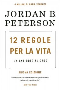 12 REGOLE PER LA VITA Un antidoto al caos di Jordan B. Peterson