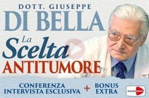 LA SCELTA ANTITUMORE (VIDEO CONFERENZA + BONUS EXTRA) di Giuseppe Di Bella