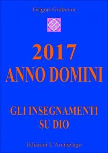 2017 ANNO DOMINI Gli insegnamenti su Dio di Grigori Grabovoi