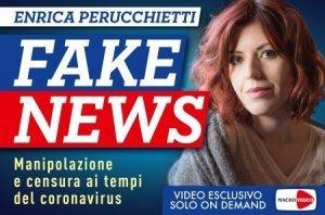 FAKE NEWS (VIDEO CORSO) Manipolazione e censura ai tempi del coronavirus di Enrica Perucchietti