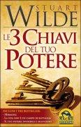 """LE 3 CHIAVI DEL TUO POTERE Include i tre bestseller: """"Miracoli"""", """"La vita non è un campo di battaglia"""", """"Il tuo potere invisibile e silenzioso"""" di Stuart Wilde"""