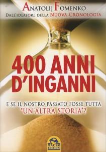 """400 ANNI D'INGANNI E se il nostro passato fosse tutta """"un'altra storia""""? di Anatolij Fomenko"""