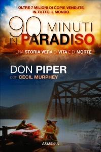 90 MINUTI IN PARADISO Una storia vera di vita e di morte di Don Piper, Cecil Murphey