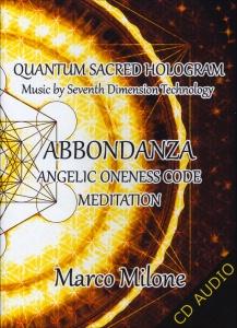 ABBONDANZA - CD AUDIO Angelic Oneness Code Meditation di Marco Milone